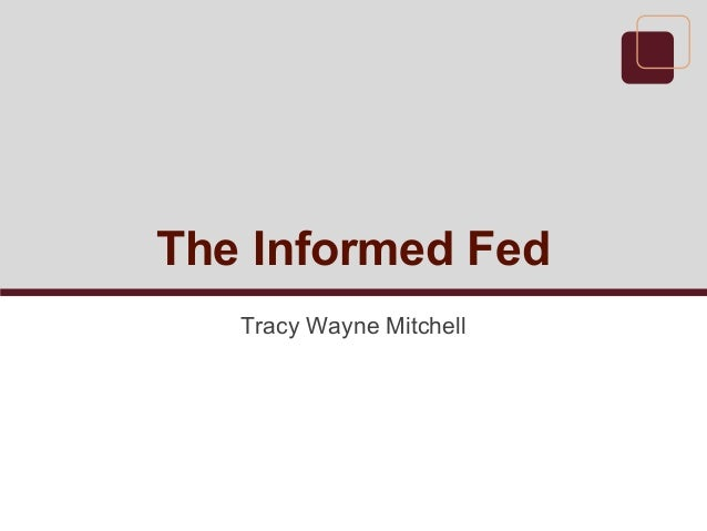 The Informed FedTracy Wayne Mitchell