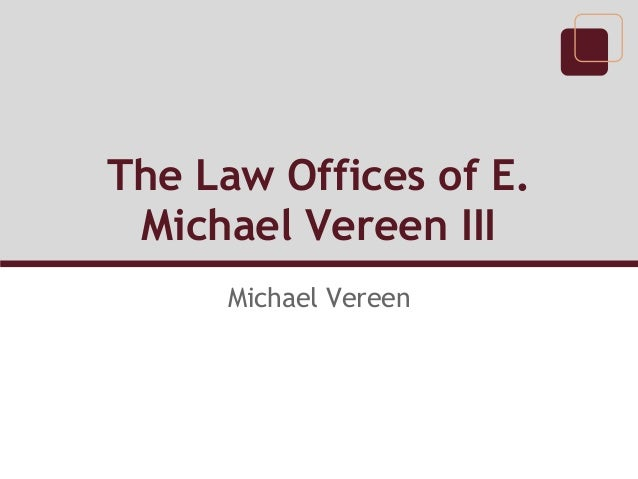 The Law Offices of E. Michael Vereen III Michael Vereen