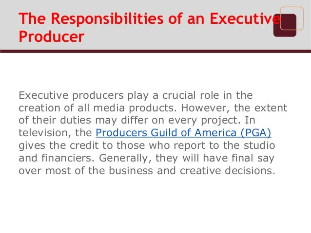 3 the responsibilities of an executive producer executive - Duties Of A Producer
