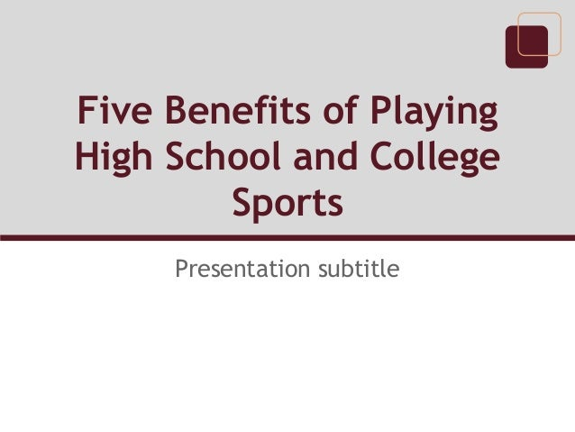 benefits of high school sports Research shows that people who play high school sports get better jobs, with better pay benefits that last a lifetime.