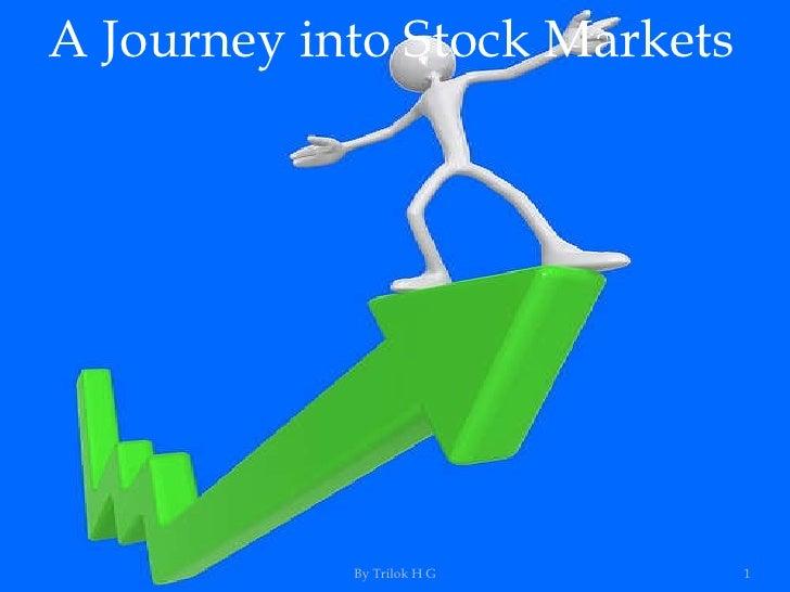A Journey into Stock Markets By Trilok H G