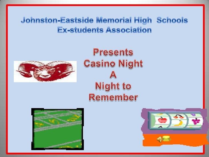 Johnston-Eastside Memorial High  Schools<br />Ex-students Association<br />Presents<br />Casino Night<br />A<br />Night to...