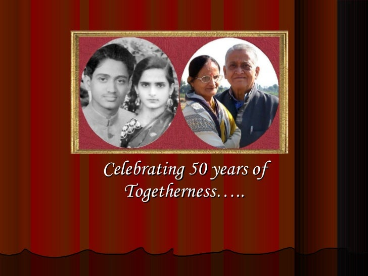 Celebrating 50 years of Togetherness…..