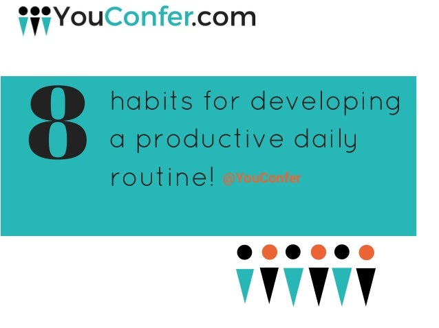 @YouConfer habits for developing a productive daily routine!  8