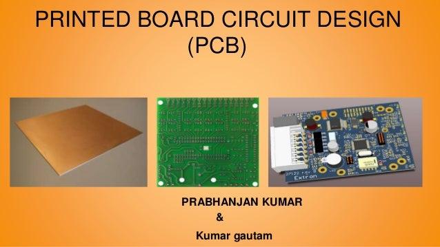 printed board circuit design (pcb) ppt