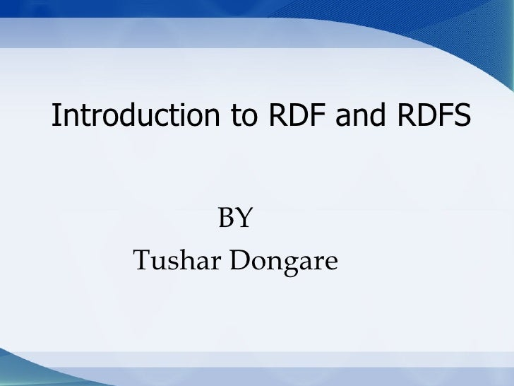 Introduction to RDF and RDFS BY Tushar Dongare