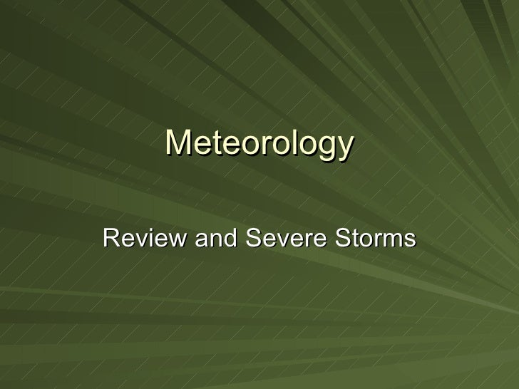 Meteorology Review and Severe Storms