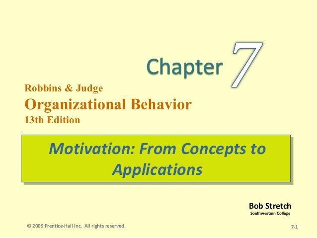 Robbins & JudgeOrganizational Behavior13th Edition          Motivation: From Concepts to          Motivation: From Concept...