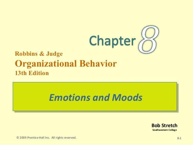 Robbins & JudgeOrganizational Behavior13th Edition                        Emotions and Moods                        Emotio...