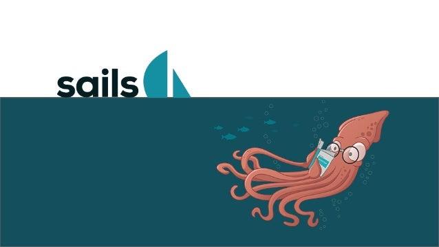Start sudo npm install sails -g sails new newProject sails generate controller user index show edit delete sails generate ...