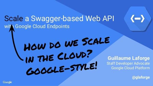 Scale a Swagger based Web API (Guillaume Laforge)