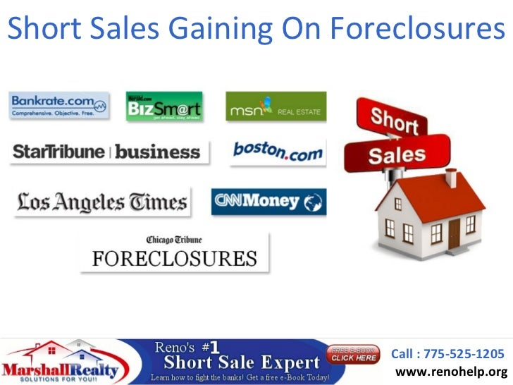 Short Sales Gaining On Foreclosures                          Call : 775-525-1205                           www.renohelp.org