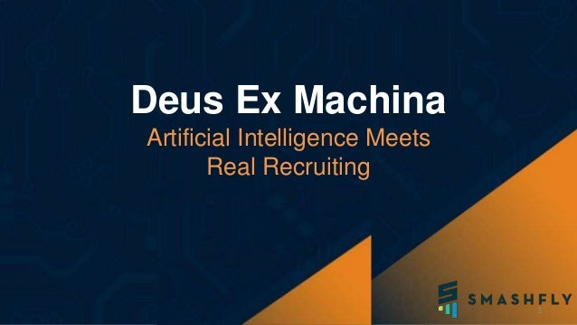 1 Deus Ex Machina Artificial Intelligence Meets Real Recruiting