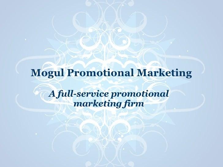 Mogul Promotional Marketing A full-service promotional marketing firm