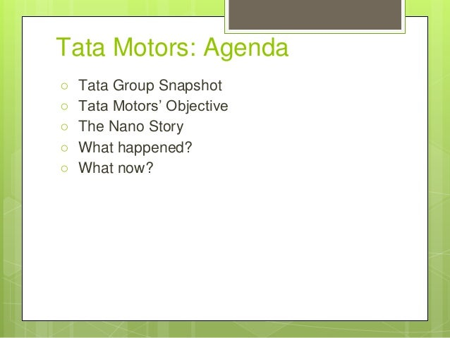 tata motors case study tata nano Free case study solution for tata in india: industry vs farms tata motors limited is one of the largest passenger and commercial vehicle the tata nano.