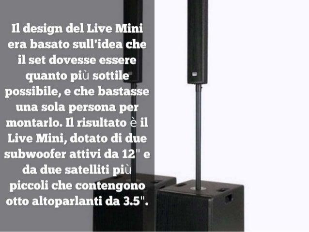 Il design del Live Mini era basato sull'idea che il set dovesse essere quanto più sottile possibile,  e che bastasse una s...