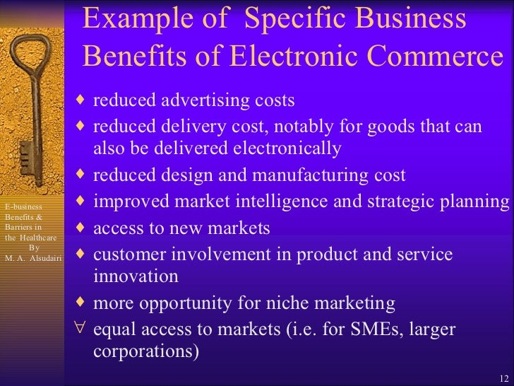 benifits of e business and barriers A set of e-business benefits and barriers were identified these served as the foundation for developing an initial survey instrument which was divided into four.
