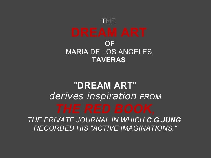 """THE DREAM ART  OF  MARIADE LOS ANGELES TAVERAS """" DREAM ART """"  derives inspiration  FROM THERED BOOK , TH..."""