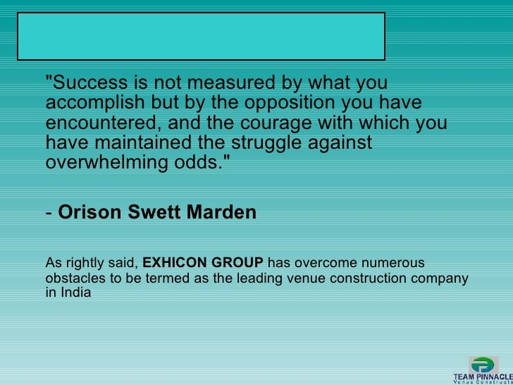 """<ul><li>""""Success is not measured by what you accomplish but by the opposition you have encountered, and the courage w..."""