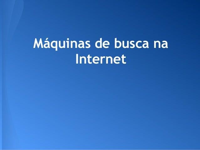 Máquinas de busca naInternet