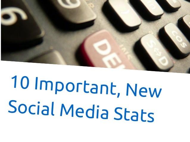 10 Important, New Social Media Stats