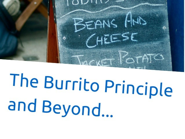 The Burrito Principle and Beyond...