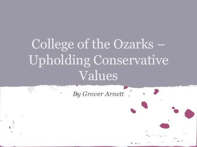 College of the Ozarks – Upholding Conservative Values By Grover Arnett