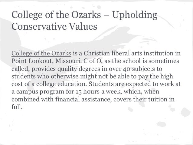 College of the Ozarks – Upholding Conservative Values College of the Ozarks is a Christian liberal arts institution in Poi...
