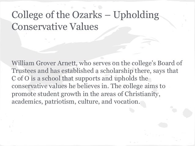 College of the Ozarks – Upholding Conservative Values  William Grover Arnett, who serves on the college's Board of Trustee...