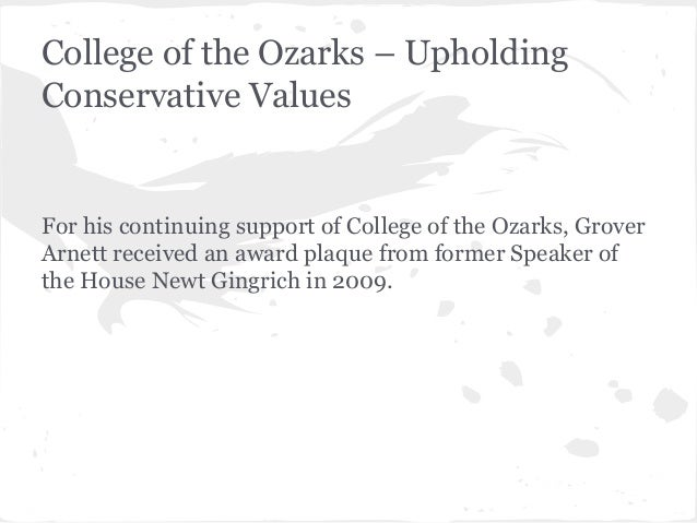 College of the Ozarks – Upholding Conservative Values  For his continuing support of College of the Ozarks, Grover Arnett ...