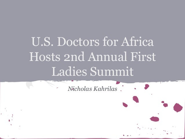 U.S. Doctors for Africa Hosts 2nd Annual First Ladies Summit Nicholas Kahrilas