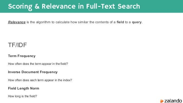 Scoring & Relevance in Full-Text Search Relevance is the algorithm to calculate how similar the contents of a field to a q...