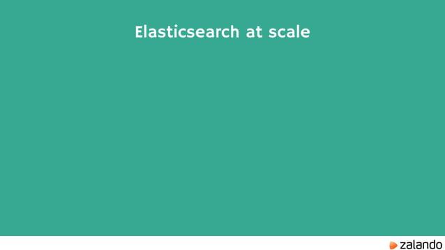 Elasticsearch at scale