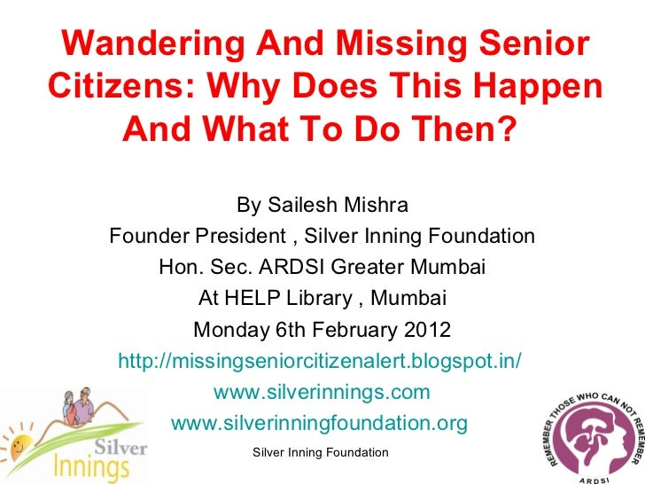 Wandering And Missing Senior Citizens Why Does This Happen And What To Do Then