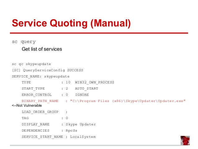 Service Quoting (Manual) sc query Get list of services sc qc skypeupdate [SC] QueryServiceConfig SUCCESS SERVICE_NAME: sky...