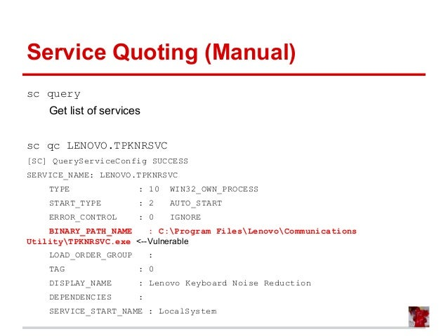 Service Quoting (Manual) sc query Get list of services sc qc LENOVO.TPKNRSVC [SC] QueryServiceConfig SUCCESS SERVICE_NAME:...