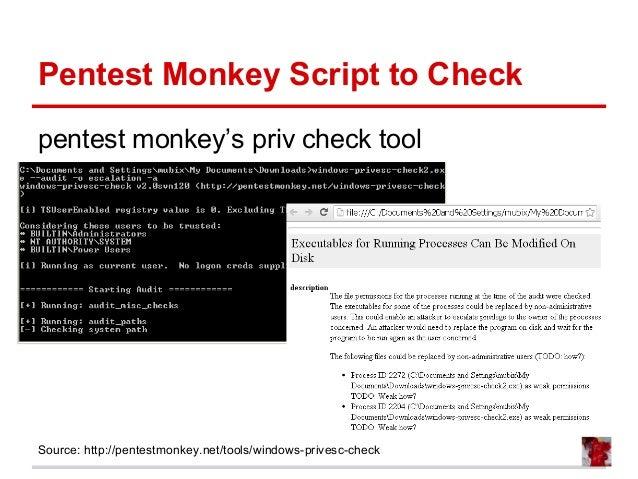 Pentest Monkey Script to Check pentest monkey's priv check tool Source: http://pentestmonkey.net/tools/windows-privesc-che...