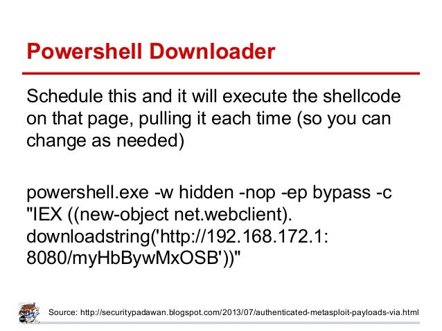 Powershell Downloader Schedule this and it will execute the shellcode on that page, pulling it each time (so you can chang...