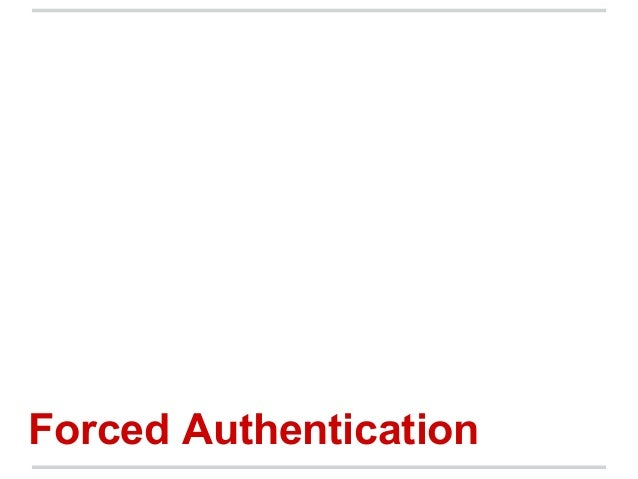 Forced Authentication
