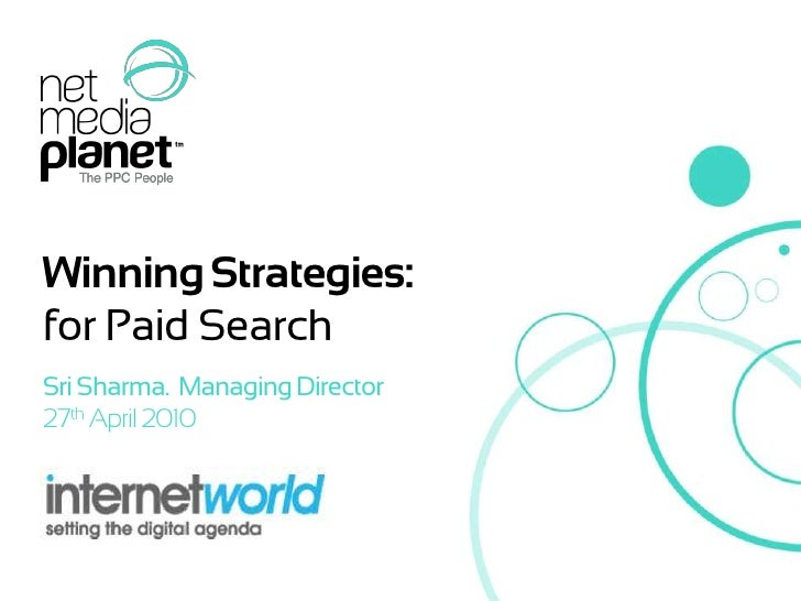 Winning Strategies: <br />for Paid Search<br />Sri Sharma.  Managing Director<br />27th April 2010<br />
