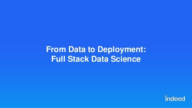 From Data to Deployment: Full Stack Data Science