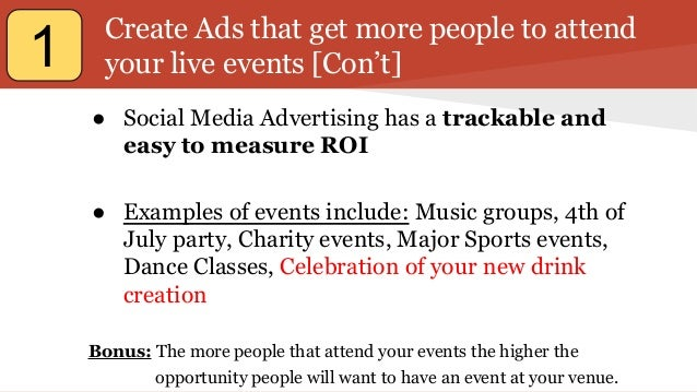 Create Ads that get more people to attend your live events [Con't] ● Social Media Advertising has a trackable and easy to ...