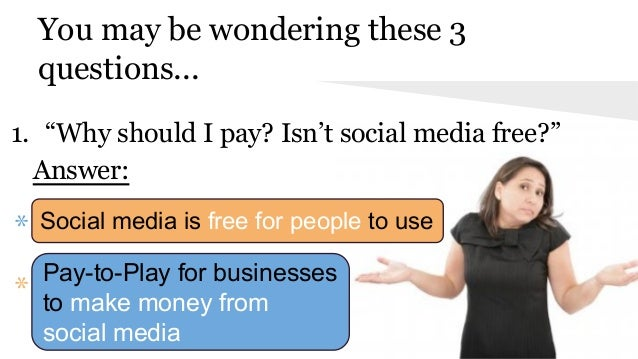 """You may be wondering these 3 questions... 1. """"Why should I pay? Isn't social media free?"""" Answer: * * Social media is free..."""