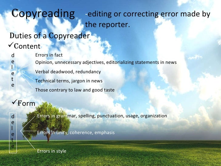 C opyreading - editing or correcting error made by the reporter. D uties of a  C opyreader <ul><li>C ontent </li></ul>dele...