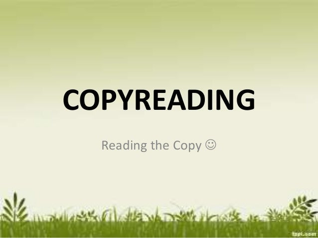 COPYREADING Reading the Copy 