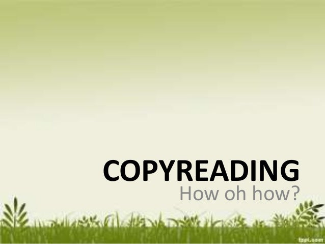 Mechanical Editing • 1st reading • Having a general understanding of the story • Correcting obvious errors • Checking vagu...
