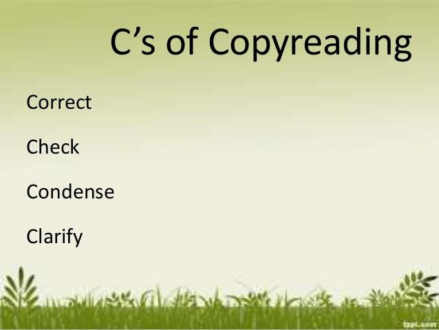 C's of Copyreading Correct Check Condense Clarify