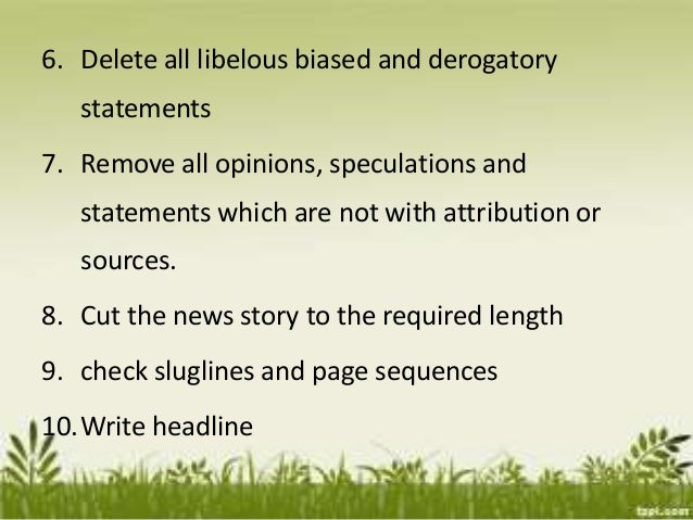 6. Delete all libelous biased and derogatory statements 7. Remove all opinions, speculations and statements which are not ...