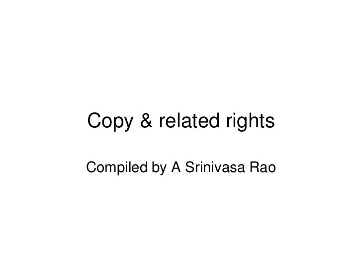 Copy & related rightsCompiled by A Srinivasa Rao