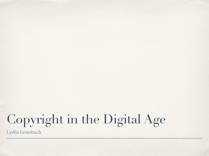 Copyright in the Digital Age Lydia Leimbach